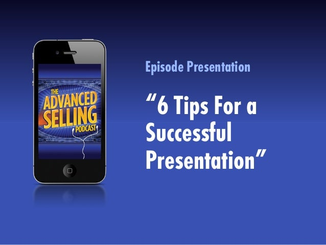 6 Tips For a Successful Presentation