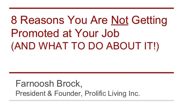 8 Reasons You Are Not Getting Promoted at Your Job (AND WHAT TO DO ABOUT IT!)  Farnoosh Brock, President & Founder, Prolif...