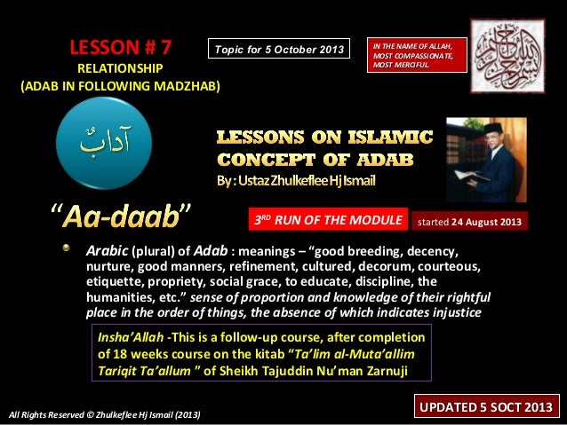 LESSON # 7LESSON # 7 RELATIONSHIPRELATIONSHIP (ADAB IN FOLLOWING MADZHAB)(ADAB IN FOLLOWING MADZHAB) 3RD RUN OF THE MODULE...
