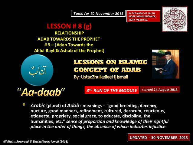 Topic for 30 November 2013  LESSON # 8 (g)  IN THE NAME OF ALLAH, MOST COMPASSIONATE, MOST MERCIFUL.  RELATIONSHIP ADAB TO...