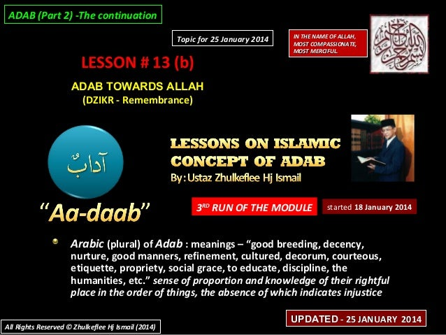 ADAB (Part 2) -The continuation Topic for 25 January 2014  LESSON # 13 (b)  IN THE NAME OF ALLAH, MOST COMPASSIONATE, MOST...