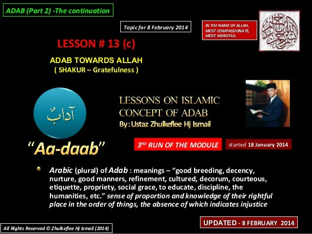 ADAB (Part 2) -The continuation Topic for 8 February 2014  LESSON # 13 (c)  IN THE NAME OF ALLAH, MOST COMPASSIONATE, MOST...