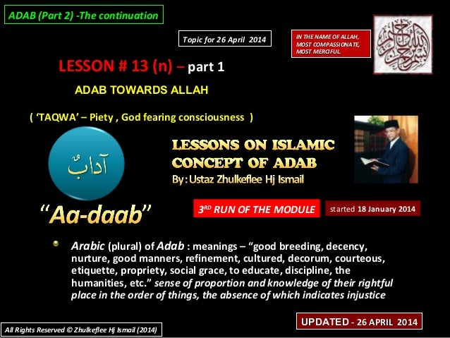 LESSON # 13 (n)LESSON # 13 (n) –– part 1part 1 ADAB TOWARDS ALLAHADAB TOWARDS ALLAH ( 'TAQWA' – Piety , God fearing consci...