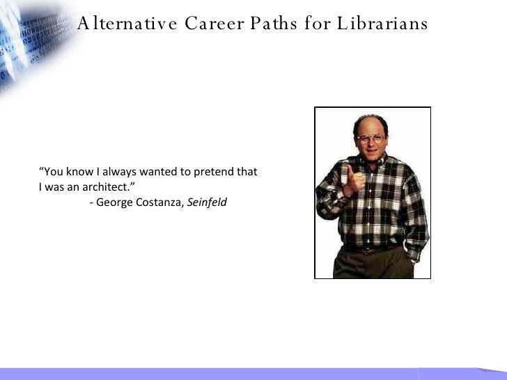 """"""" You know I always wanted to pretend that I was an architect."""" - George Costanza,  Seinfeld Alternative Career Paths for ..."""