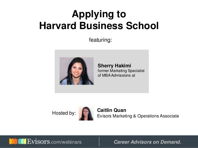 Applying to Harvard Business School featuring: Sherry Hakimi former Marketing Specialist of MBA Admissions at Hosted by: C...