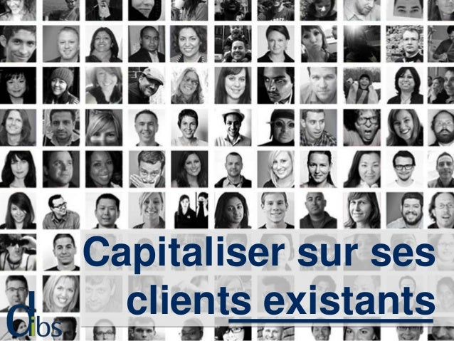Capitaliser sur ses clients existants