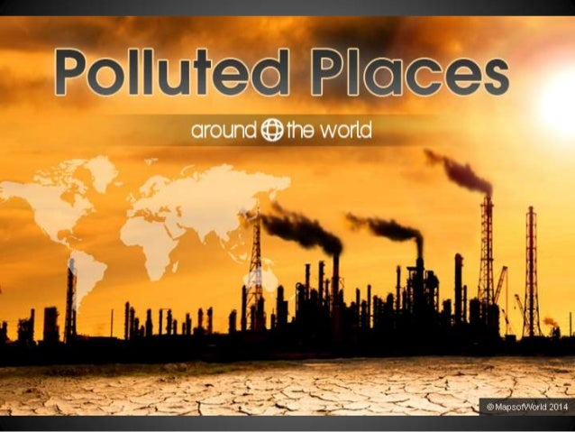 Worst Polluted Places Around The World