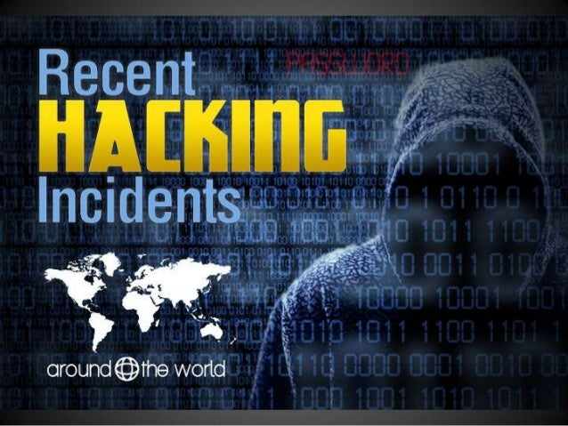 Recent Hacking Incidents Around The World