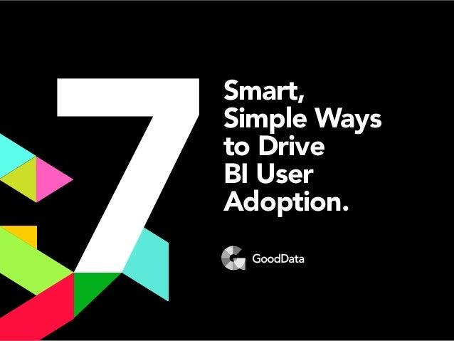 Smart, Simple Ways to Drive BI User Adoption.