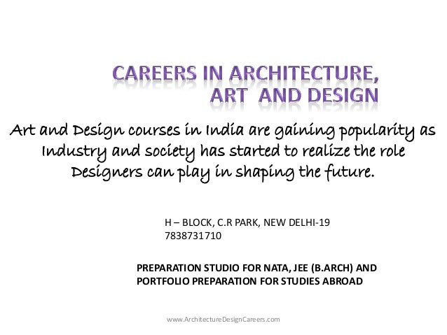 www.ArchitectureDesignCareers.com Art and Design courses in India are gaining popularity as Industry and society has start...