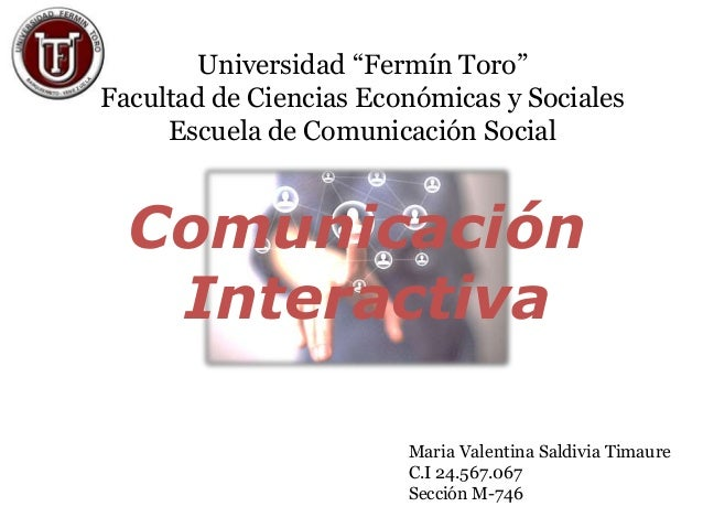 """Universidad """"Fermín Toro"""" Facultad de Ciencias Económicas y Sociales Escuela de Comunicación Social Maria Valentina Saldiv..."""