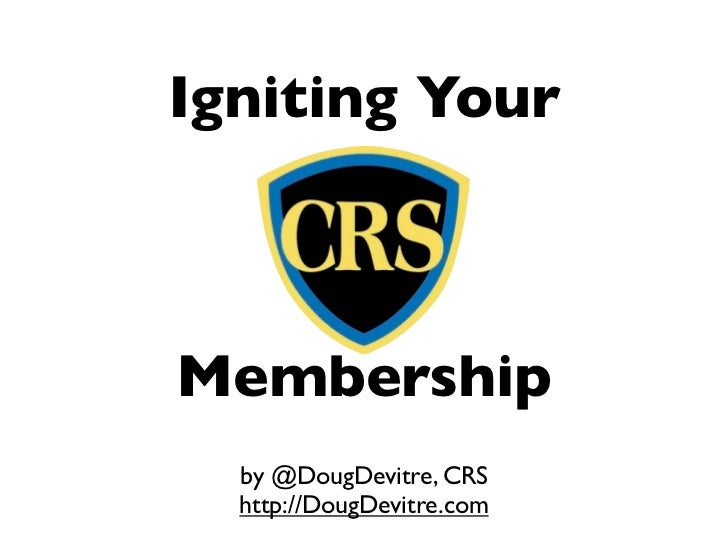 Igniting Your CRS Membership