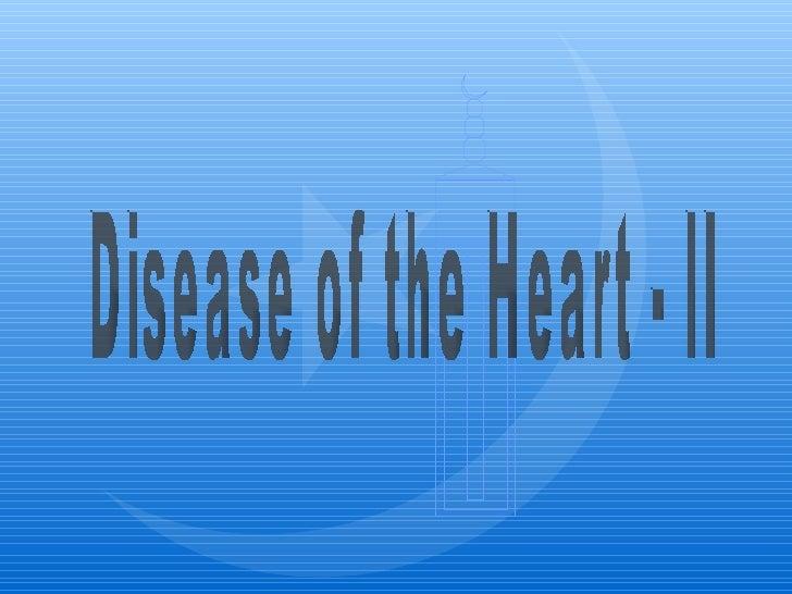 Disease of the Heart - II