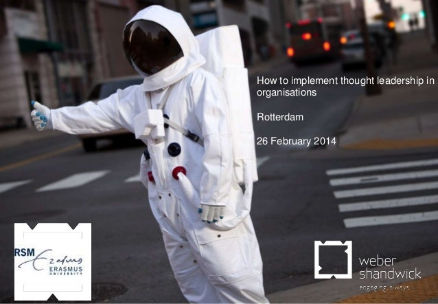How to implement thought leadership in organisations Rotterdam 26 February 2014