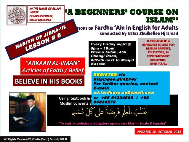 "IN THE NAME OF ALLAH, MOST COMPASSIONATE, MOST MERCIFUL  ""A BEGINNERS' COURSE ON ISLAM""  IL A-' R  JIB F # H O N T I O AD ..."