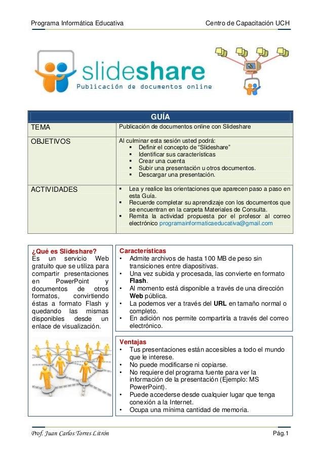 Programa Informática Educativa Centro de Capacitación UCH Prof. Juan Carlos Torres Litrón Pág.1 GUÍA TEMA Publicación de d...