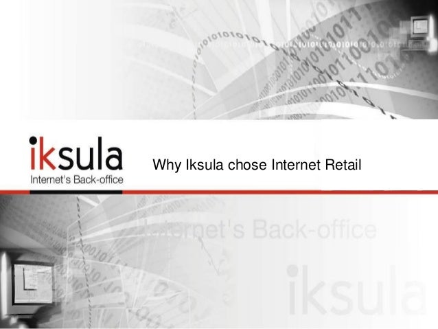 Why Iksula chose Internet Retail
