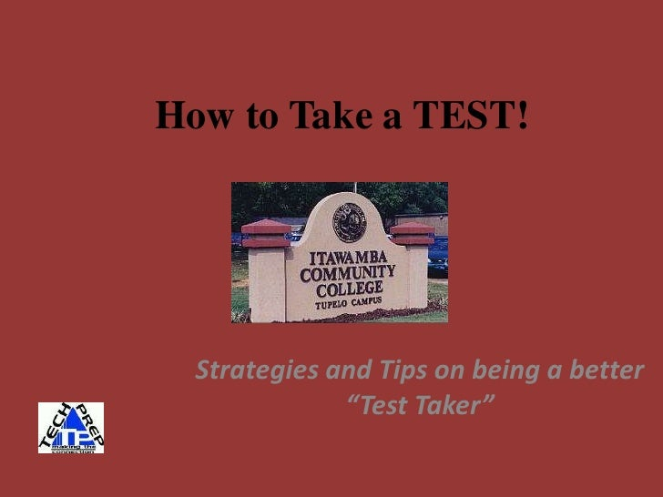 """How to Take a TEST!       Strategies and Tips on being a better               """"Test Taker"""""""