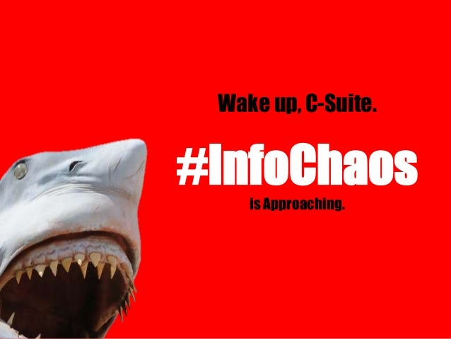 Wake up, C-Suite -- #InfoChaos is Approaching