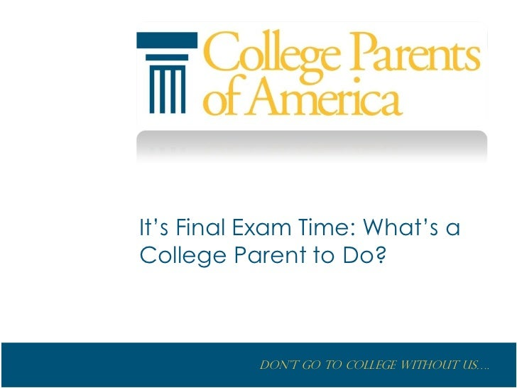 It's Final Exam Time: What's a College Parent to Do?