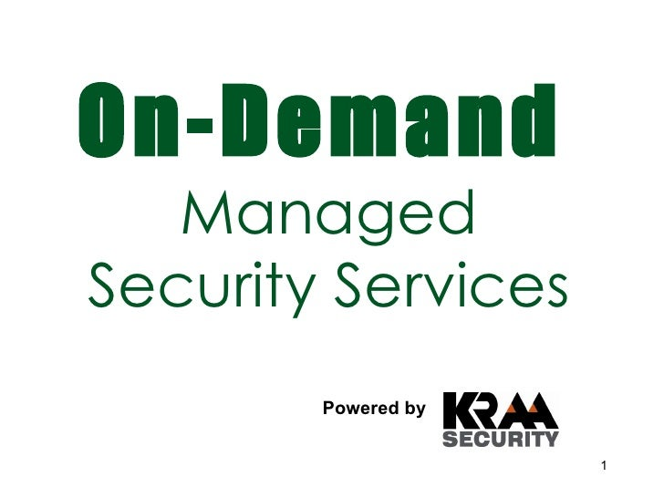 On-Demand   Managed Security Services Powered by