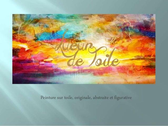 Peinture sur toile, originale, abstraite et figurative