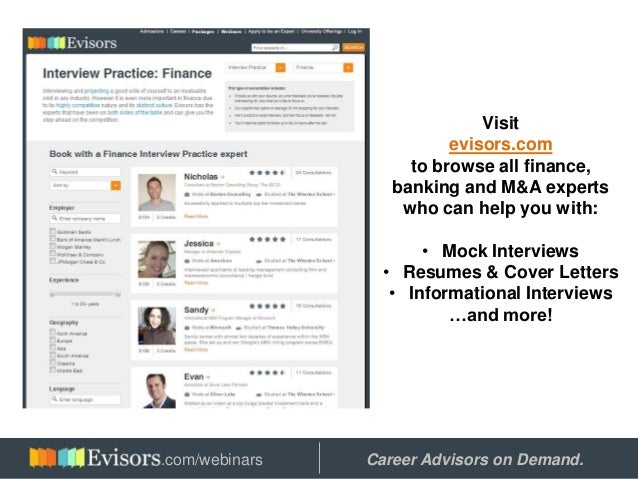 Visit evisors.com to browse all finance, banking and M&A experts who can help you with: • Mock Interviews • Resumes & Cove...