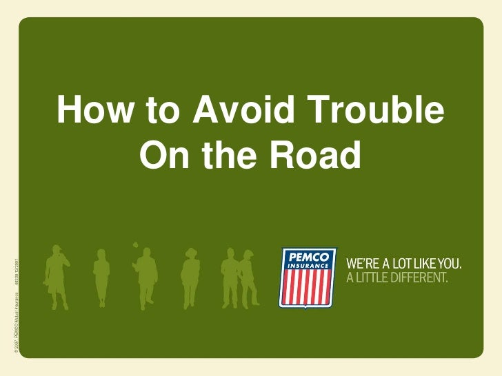 How to Avoid Trouble   On the Road