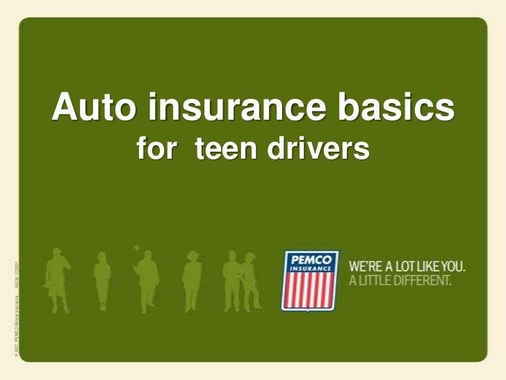 Auto insurance basics    for teen drivers