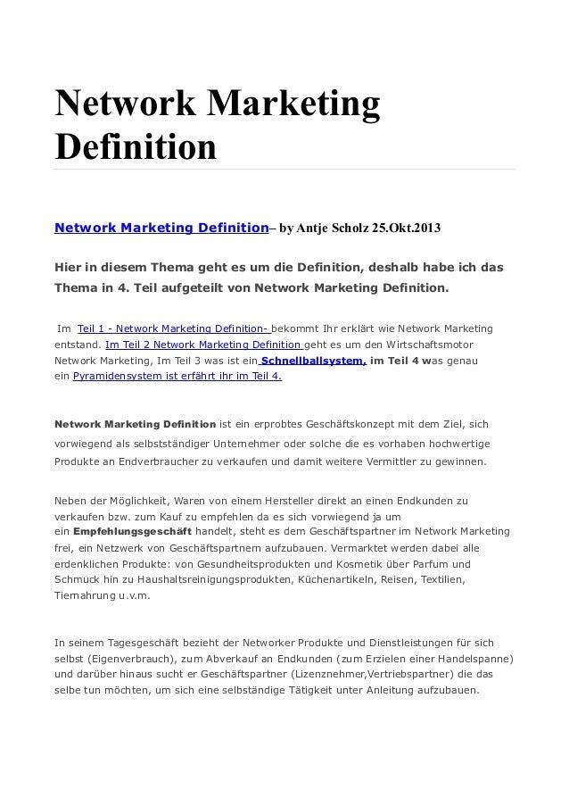 Network Marketing Definition Network Marketing Definition– by Antje Scholz 25.Okt.2013 Hier in diesem Thema geht es um die...