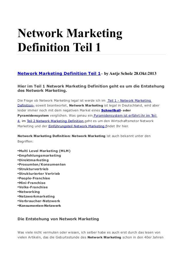 Network Marketing Definition Teil 1 Network Marketing Definition Teil 1– by Antje Scholz 28.Okt:2013 Hier im Teil 1 Networ...