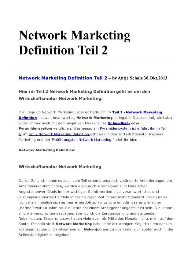Network Marketing Definition Teil 2 Network Marketing Definition Teil 2 – by Antje Scholz 30.Okt.2013 Hier im Teil 2 Netwo...