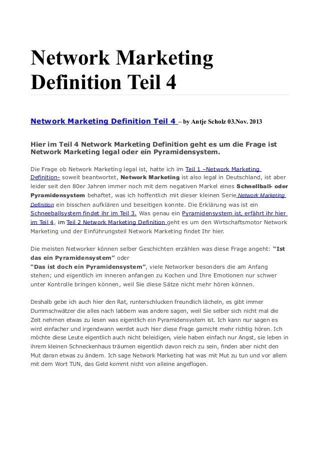 Network Marketing Definition Teil 4 Network Marketing Definition Teil 4 – by Antje Scholz 03.Nov. 2013 Hier im Teil 4 Netw...