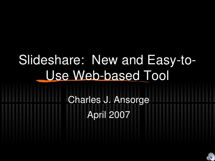 Slideshare:  New and Easy-to-Use Web-based Tool
