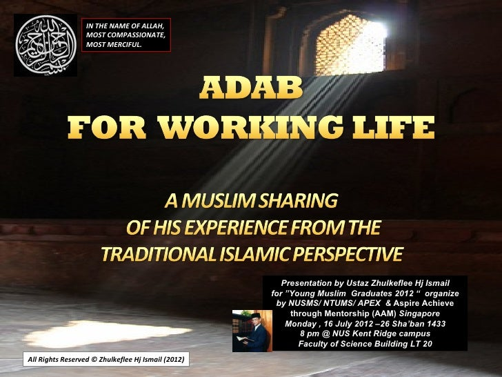 Slideshare [nusms-ntums] - 'adab-in-working-life' lecture)-16-july-2012