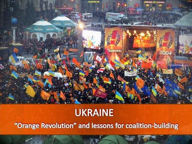 "UKRAINE<br />UKRAINE<br />""Orange Revolution"" and lessons for coalition-building<br />""Orange Revolution"" and lessons for ..."