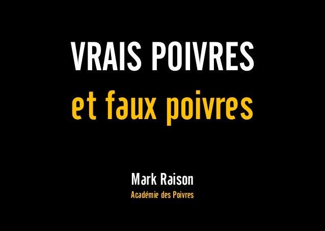VRAIS POIVRES et faux poivres Mark Raison Académie des Poivres