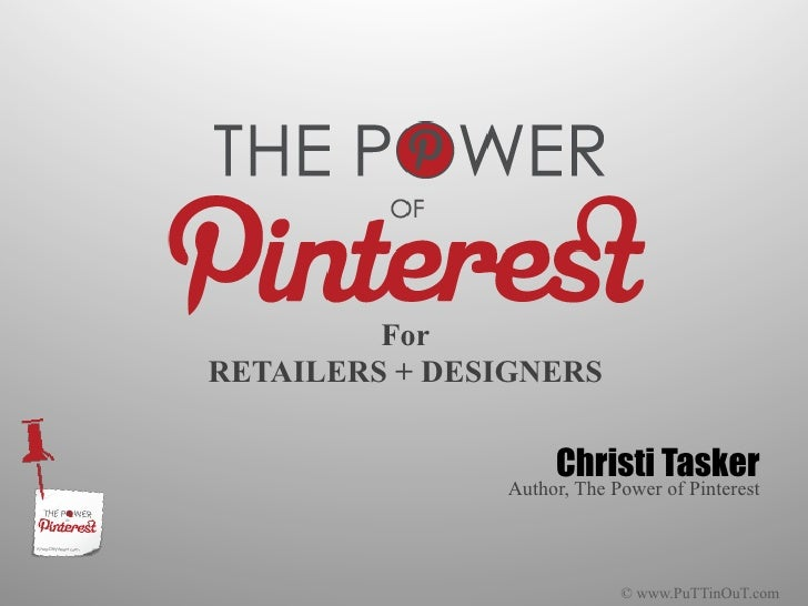 ForRETAILERS + DESIGNERS                    Christi Tasker               Author, The Power of Pinterest                   ...