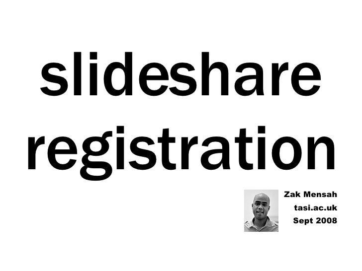 slideshare registration Zak Mensah tasi.ac.uk Sept 2008
