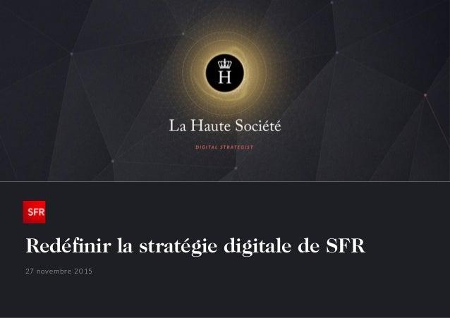Redéfinir la stratégie digitale de SFR 27 novembre 2015