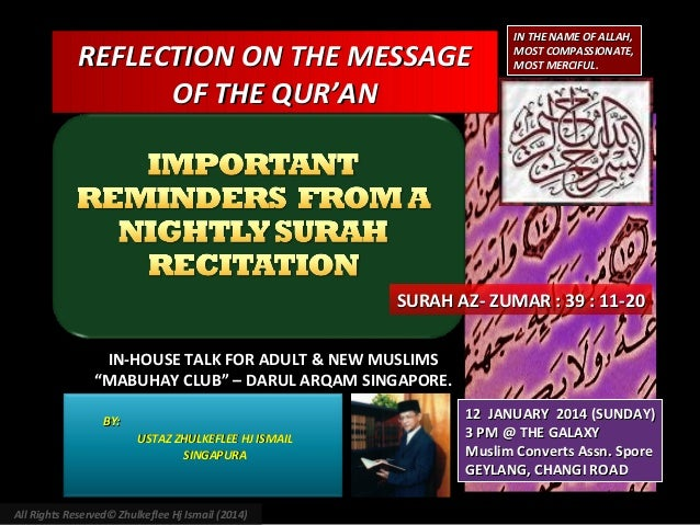 REFLECTION ON THE MESSAGE OF THE QUR'AN  IN THE NAME OF ALLAH, MOST COMPASSIONATE, MOST MERCIFUL.  SURAH AZ- ZUMAR : 39 : ...