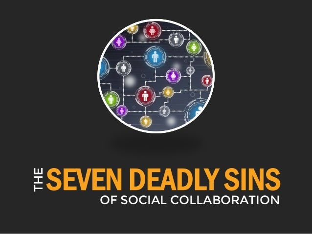 The Seven Deadly Sins of Social Collaboration