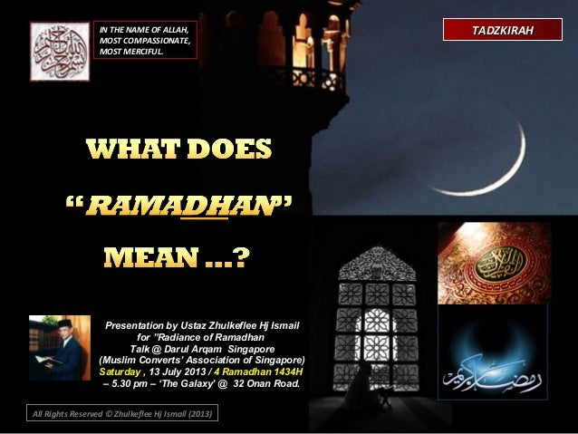 """IN THE NAME OF ALLAH, MOST COMPASSIONATE, MOST MERCIFUL. Presentation by Ustaz Zhulkeflee Hj Ismail for """"Radiance of Ramad..."""