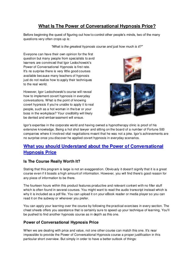 What Is The Power of Conversational Hypnosis Price?Before beginning the quest of figuring out how to control other people'...