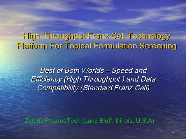High-Throughput Franz Cell TechnologyPlatform For Topical Formulation Screening      Best of Both Worlds – Speed and   Eff...