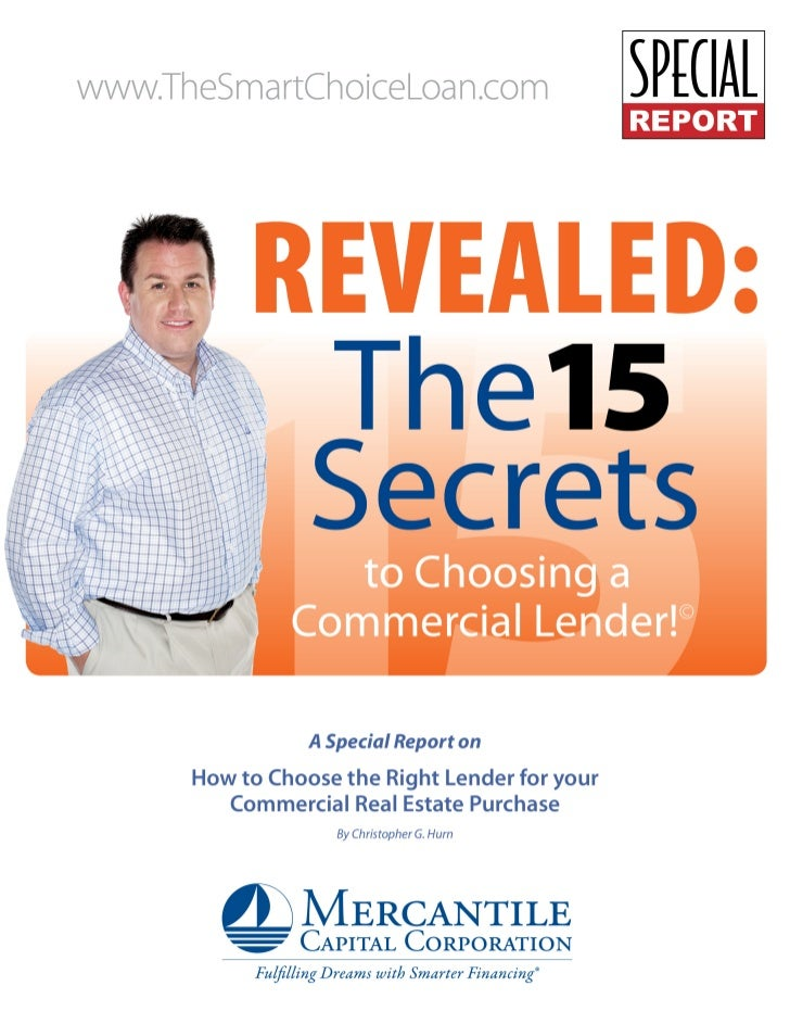 15 Secrets To Choosing A Commercial Lender: How to choose the right lender for your commercial real estate purchase