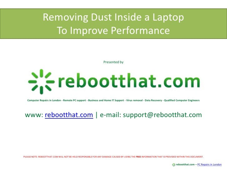 Removing Dust Inside a Laptop<br />To Improve Performance<br />Presented by<br />Computer Repairs in London - Remote PC su...