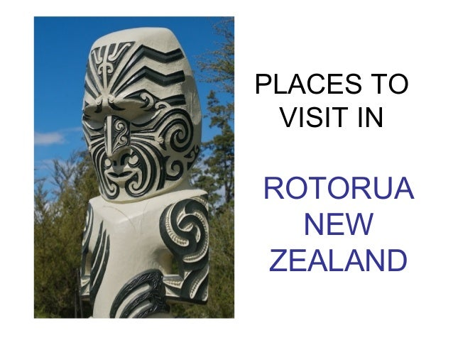 PLACES TO VISIT IN ROTORUA NEW ZEALAND