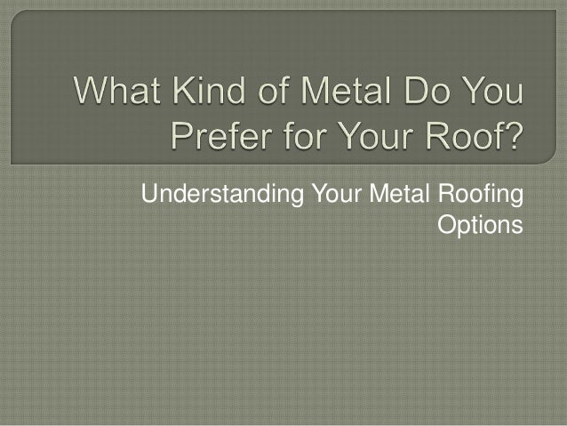 Understanding Your Metal Roofing Options