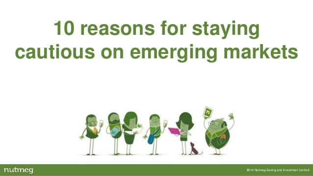 10 reasons for staying cautious on emerging markets  2014 Nutmeg Saving and Investment Limited